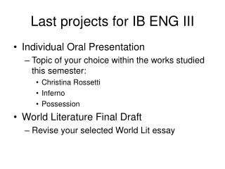 Last projects for IB ENG III