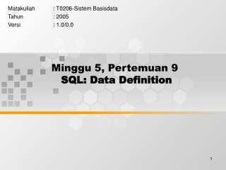 Minggu 5, Pertemuan 9 SQL: Data Definition