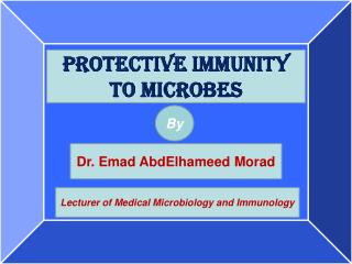 PROTECTIVE IMMUNITY TO MICROBES