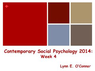 Contemporary Social Psychology 2014: Week 4