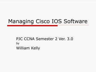 Managing Cisco IOS Software