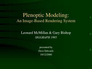 Plenoptic Modeling: An Image-Based Rendering System