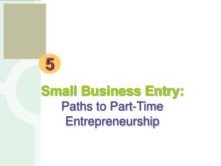 Small Business Entry: Paths to Part-Time Entrepreneurship