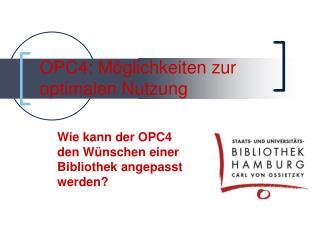 OPC4: Möglichkeiten zur optimalen Nutzung