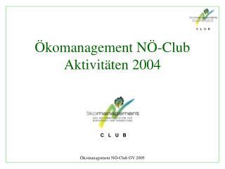 Ökomanagement NÖ-Club Aktivitäten 2004