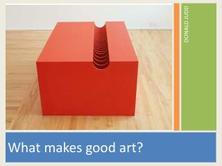What makes good art?