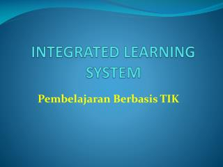 INTEGRATED LEARNING SYSTEM