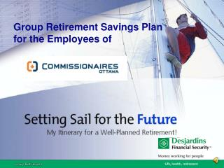 Group Retirement Savings Plan for the Employees of