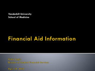 Financial Aid Information Vicky Cagle Director of Student Financial Services April 14, 2010