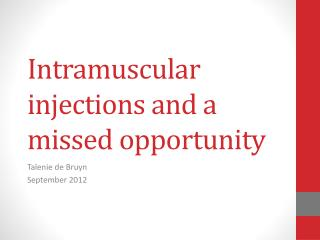 Intramuscular injections and a missed opportunity