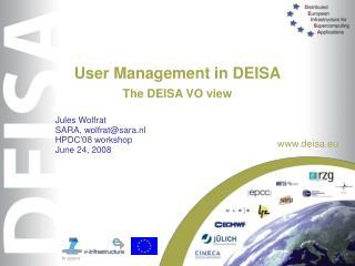User Management in DEISA The DEISA VO view