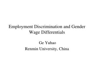 Employment Discrimination and Gender Wage Differentials
