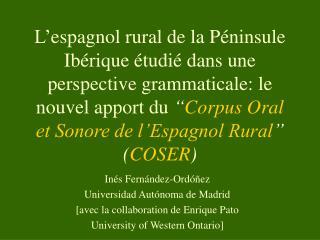 L espagnol rural de la P ninsule Ib rique  tudi  dans une perspective grammaticale: le nouvel apport du  Corpus Oral et