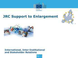 JRC Support to Enlargement
