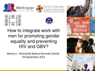 How to integrate work with men for promoting gender equality and preventing  HIV and GBV?