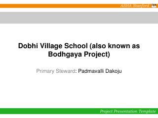 Dobhi Village School also known as Bodhgaya Project