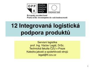 12 Integrovaná logistická podpora produktů