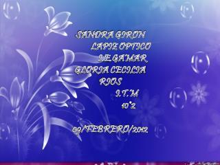 SANDRA GIRON             LAPIZ OPTICO               I.E.GAMAR GLORIA CECILIA RIOS