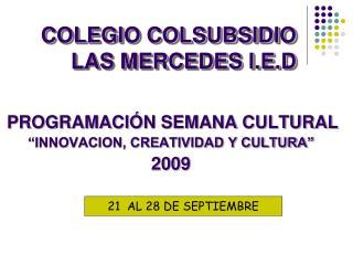 COLEGIO COLSUBSIDIO LAS MERCEDES I.E.D