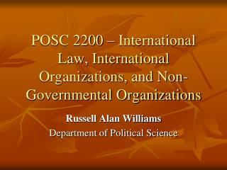 POSC 2200 � International Law, International Organizations, and Non-Governmental Organizations