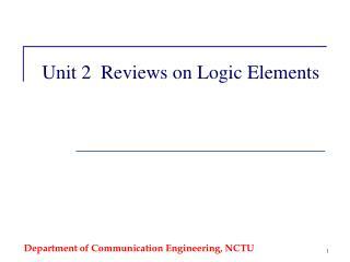 Unit 2  Reviews on Logic Elements