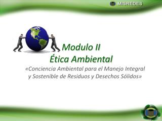 Modulo  II Ética  Ambiental