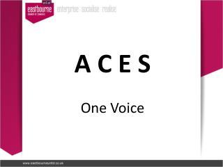 A C E S One Voice