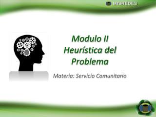 Modulo II Heurística del  Problema