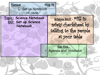 Planner 			    Aug 14 C: Set up Notebook H: none