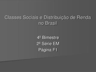 Classes Sociais e Distribuição de Renda no Brasil