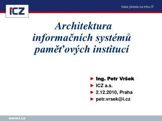 Architektura informa?n�ch syst�m? pam??ov�ch instituc�