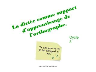La dict�e comme support d�apprentissage de l�orthographe.