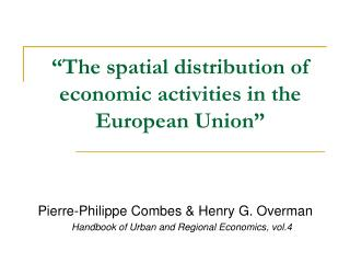 """""""The spatial distribution of economic activities in the European Union"""""""