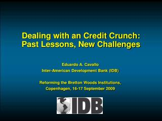 Dealing with an Credit Crunch:  Past Lessons, New Challenges