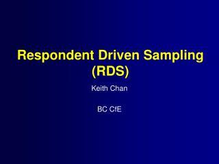 Respondent Driven Sampling (RDS)