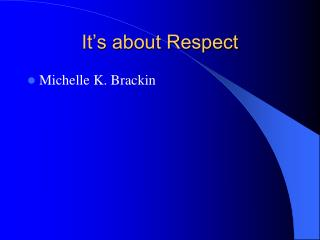 It�s about Respect