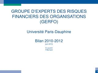 GROUPE D'EXPERTS DES RISQUES FINANCIERS DES ORGANISATIONS   (GERFO) Université Paris-Dauphine