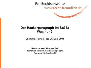 Der Hackerparagraph im StGB: Was nun? Chemnitzer Linux-Tage 01. März 2008