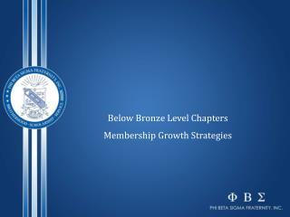Below Bronze Level  Chapters Membership Growth Strategies