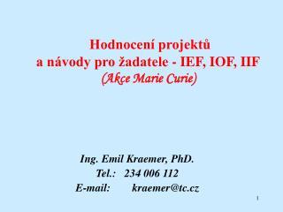 Hodnocení projektů a návody pro žadatele - IEF, IOF, IIF (Akce Marie Curie)