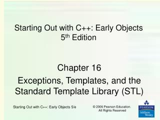Starting Out with C++: Early Objects 5 th  Edition