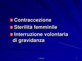 Contraccezione  Sterilità femminile  Interruzione volontaria     di gravidanza