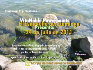 El Evangelio del Domingo 24 de julio de 2011