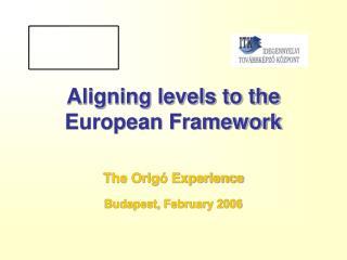 Aligning levels to the European Framework