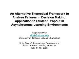 Naj Shaik PhD shaik@ad.uiuc University of Illinois at Urbana-Champaign