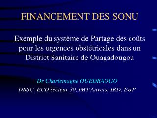 Dr Charlemagne OUEDRAOGO DRSC, ECD secteur 30, IMT Anvers, IRD, E&P