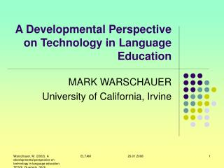 A Developmental Perspective on Technology in Language Education