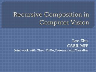 Recursive Composition in Computer Vision
