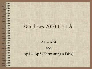 Windows 2000 Unit A