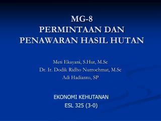 MG-8 PERMINTAAN DAN PENAWARAN HASIL HUTAN